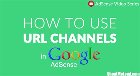 how to create an adsense url channel to track ads performance how to use url channels in google adsense