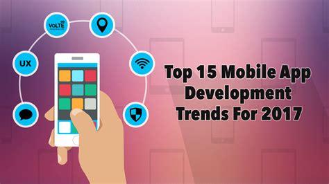 mobile app trends for 2017 top 15 mobile app development trends for 2017