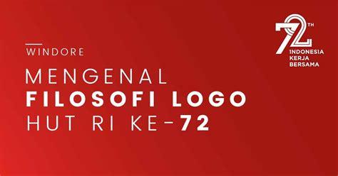 desain gapura hut ri ke 70 sudahkah anda tahu filosofi dari logo hut ri ke 72 windore