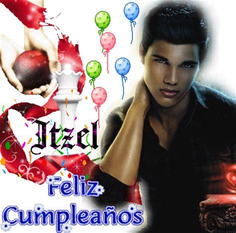 imagenes feliz cumpleaños itzel itzel tera21acu picture 127123591 blingee com