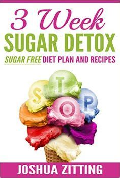 3 Week Vegan Detox Diet by 1000 Images About Sugar Free Me On Candida
