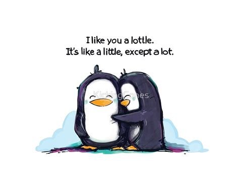 a like you quot i like you a lottle penguins quot by kickingcones redbubble
