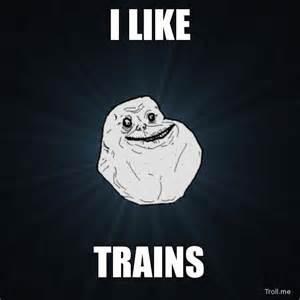 I Like Trains Meme - i like trains meme memes