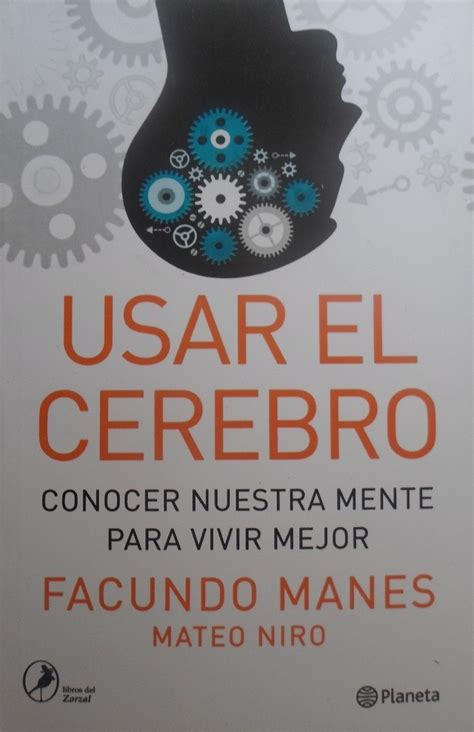 Pdf Usar Cerebro Conocer Nuestra by Usar El Cerebro Facundo Manes Ebook Pdf Epub Mobi Bs