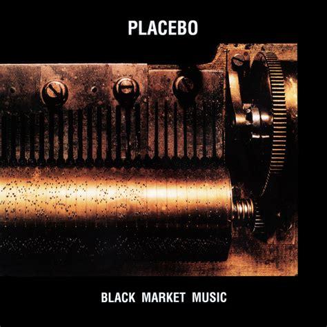black market black market music placebo last fm