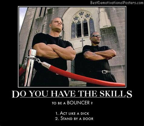 Bouncer Meme - do you have the skills demotivational poster