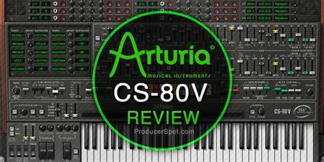 best arturia synth review arturia cs 80v synth plugin by rafael