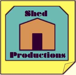 Shed Productions by In The Spotlight Shed Productions Because Shed S Are A