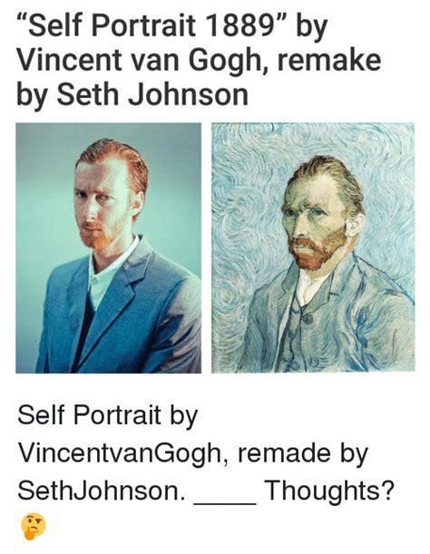 Portrait Meme - 25 best memes about vincent van gogh vincent van gogh memes