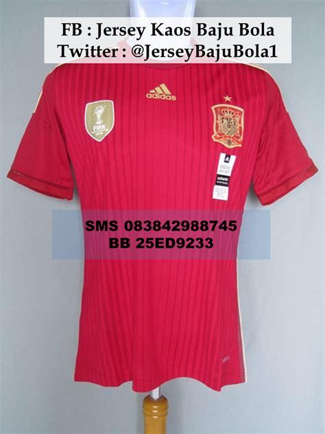 Kaos Bola Spanyol spanyol jersey kaos baju bola grade ori