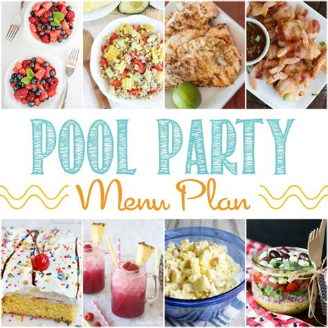 august meal plan summer pool party home made interest