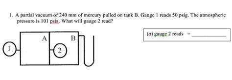 Partial Vacuum Pressure A Partial Vacuum Of 240 Mm Of Mercury Pulled On Ta