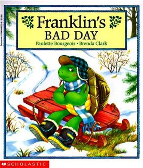 franklin s day franklin s bad day by paulette bourgeois reviews