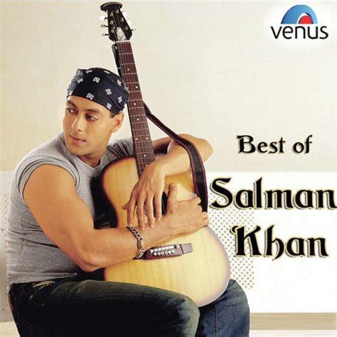 best of salman khan songs best of salman khan best of salman khan songs