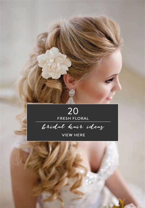 Wedding Hair Ideas by 20 Fresh Floral Bridal Hair Ideas