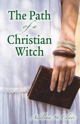 the path of the books the path of a christian witch by adelina st clair