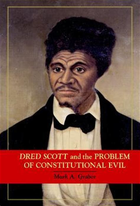 constitutional problems lincoln books dred and the problem of constitutional evil by