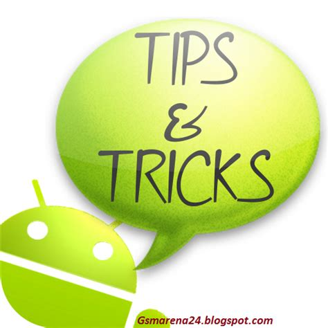 android tricks best 3 android tricks that should androclopedia