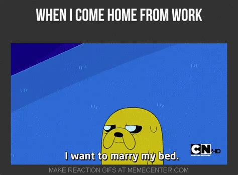 when i come home from work by ifreet meme center