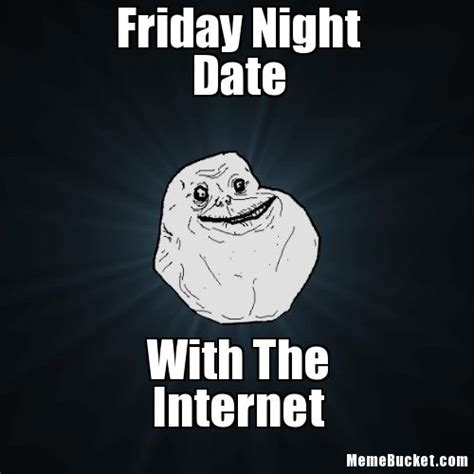 Night Meme - friday night memes image memes at relatably com