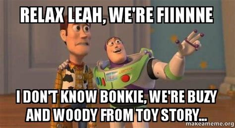 Relax Meme - toy story woody meme
