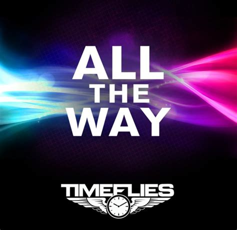 timeflies all the way acoustic new music timeflies quot all the way quot directlyrics
