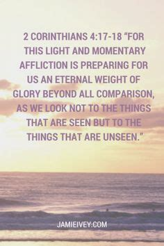 light and momentary affliction 1000 images about 2 corinthians 4 17 18 on pinterest 2