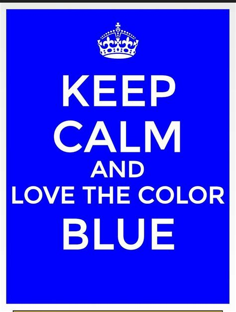favorite color keep calm love the color blue my favorite color tru