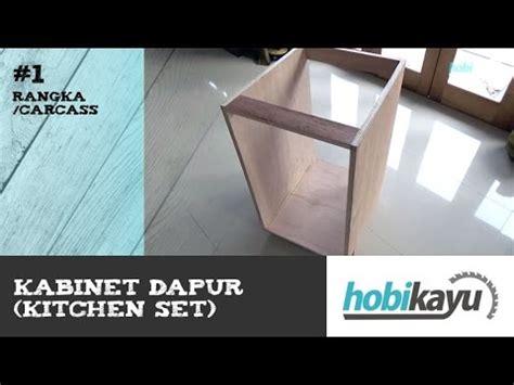Kabinet Dapur Kayu buat sendiri kitchen cabinet kitchen set bagian 1 rangka