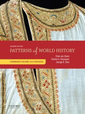 sources for patterns of world history volume one to 1600 patterns of world history with sources 2nd edition rent