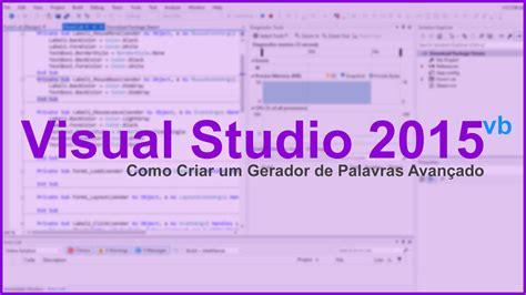 video tutorial visual studio 2015 como criar um gerador de palavras avan 231 ado 1