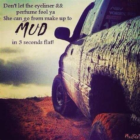 mudding quotes mud get muddy dodge mudding quotes