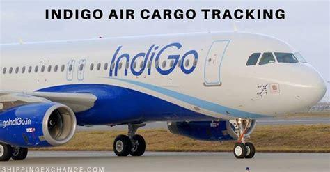 indigo cargo tracking track trace indigo package through indigo air cargo tracking service