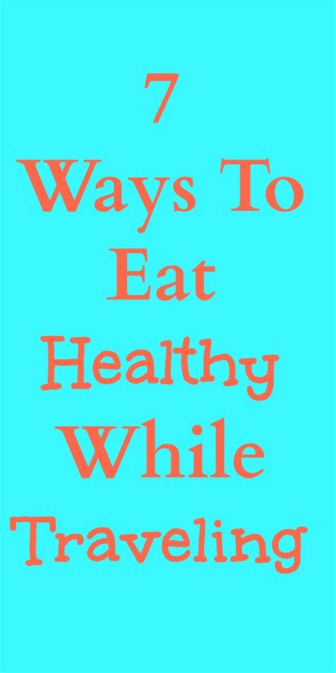 7 Ways To Its Just A Fling by 7 Ways To Eat Healthy While Traveling Just Of