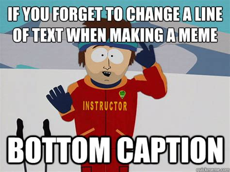 Meme Caption Font - if you forget to change a line of text when making a meme
