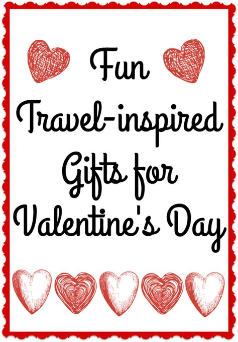 valentines day travel travel inspired gifts for s day eat sleep
