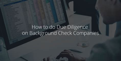 How To Do Background Check How To Do Due Diligence On Background Check Companies