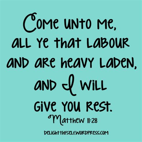 Matthew 11 28 come unto me all ye that labour and are heavy laden