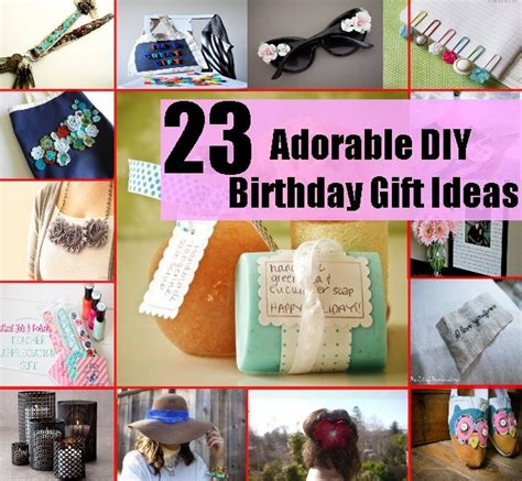 Creative Handmade Birthday Gifts - 23 unusually creative and adorable diy birthday gift ideas