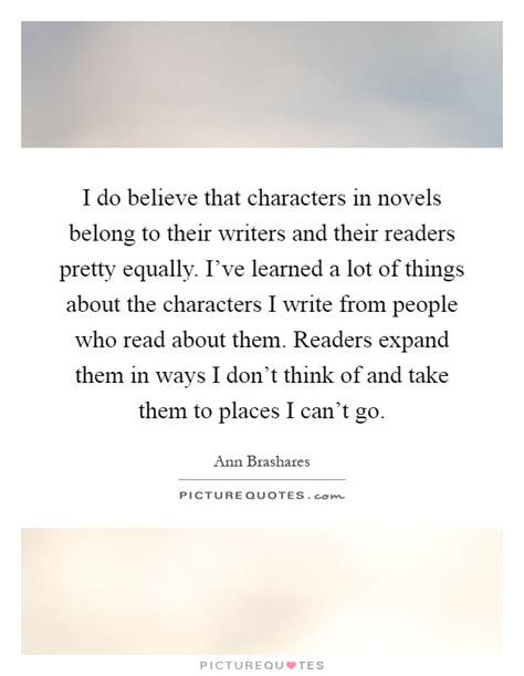 Novel Believe i do believe that characters in novels belong to their