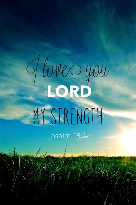 love  lord  strength bible verses