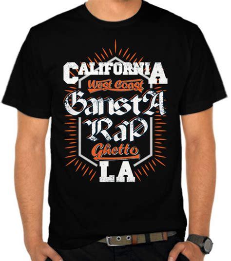 Kaos California jual kaos california gangsta rap kata kata satubaju