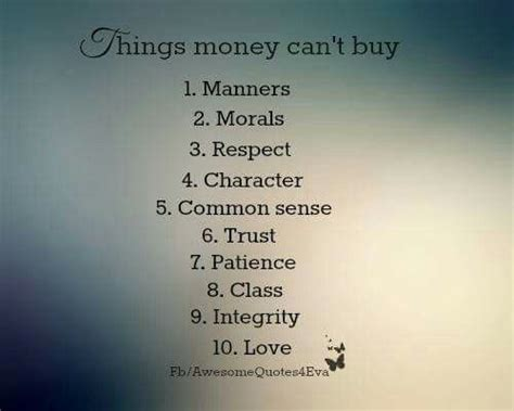 money  buy manners morals respect character common sense trust patients