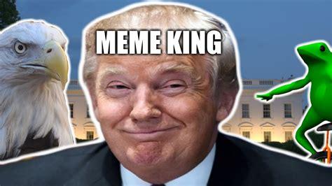 Meme King - donald trump meme king 2016 youtube