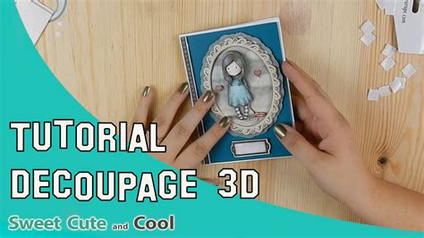 tutorial de decoupage en español tutorial de tarjeta de gorjuss decoupage en 3d youtube