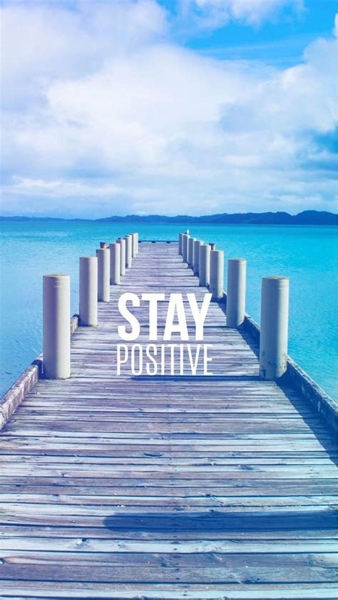 stay positive motivational iphone  wallpaper words