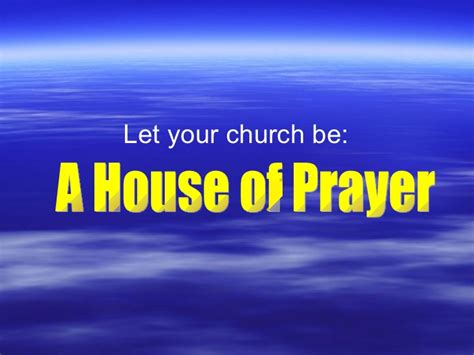 my house shall be called a house of prayer my house shall be called a house of prayer