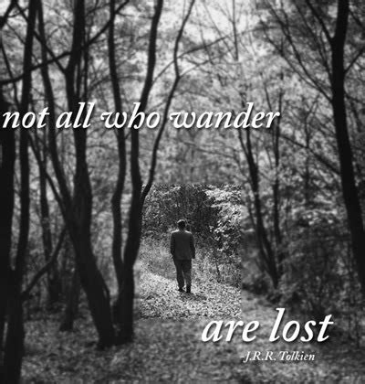 Wander Are Lost namhlalicious not all who wander are lost