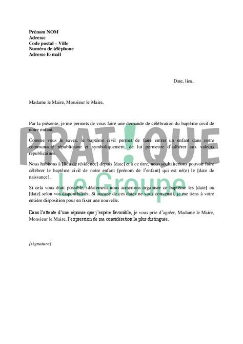 Exemple De Lettre Bapteme Lettre De Demande De C 233 L 233 Bration D Un Bapt 234 Me Civil Ou R 233 Publicain Au Maire Pratique Fr