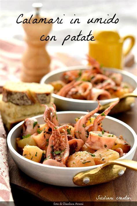 patate in cucina calamari e patate in umido siciliani creativi in cucina